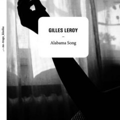 Gilles Leroy : Alabama Song