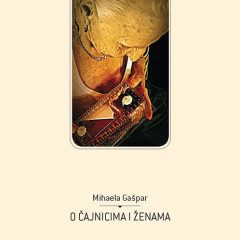 Mihaela Gašpar : O čajnicima i ženama